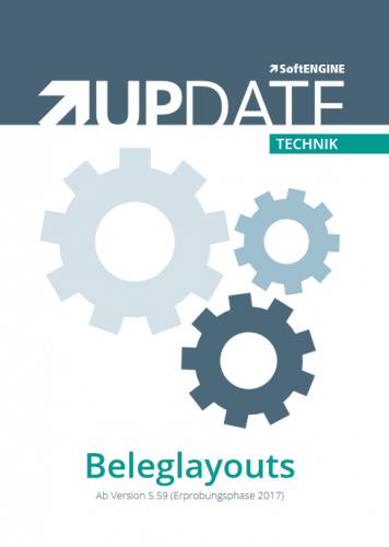 Belegansicht bedienerbezogen verbessern durch Belegtabellenlayouts - SoftENGINE Technik Update für BüroWARE