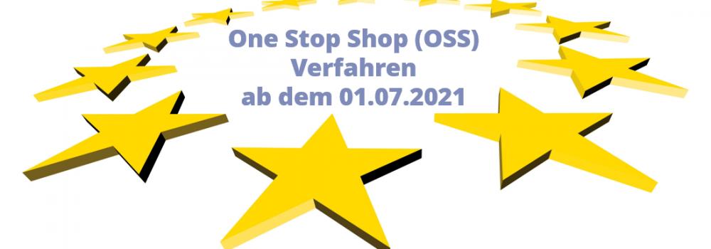 Das One Stop Shop Verfahren ab dem 01.07.2021